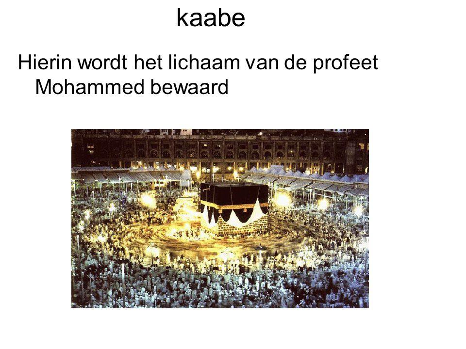 kaabe Hierin wordt het lichaam van de profeet Mohammed bewaard