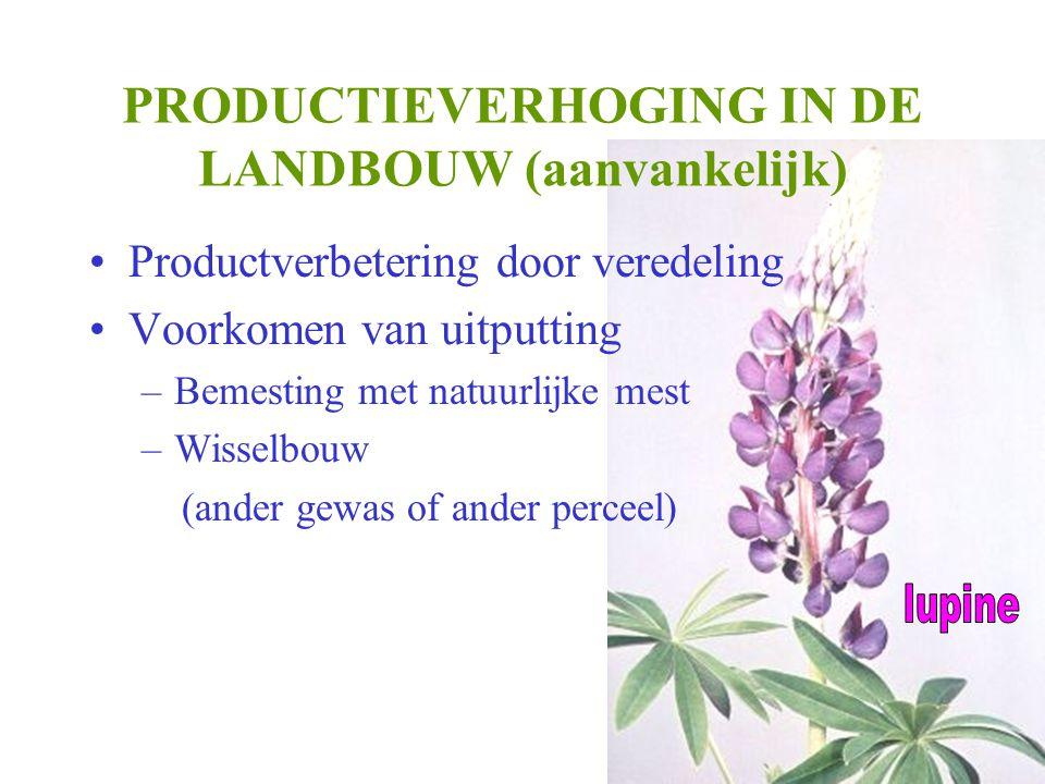 PRODUCTIEVERHOGING IN DE LANDBOUW (aanvankelijk)