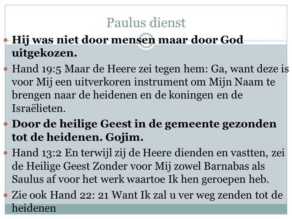 Paulus dienst Hij was niet door mensen maar door God uitgekozen.
