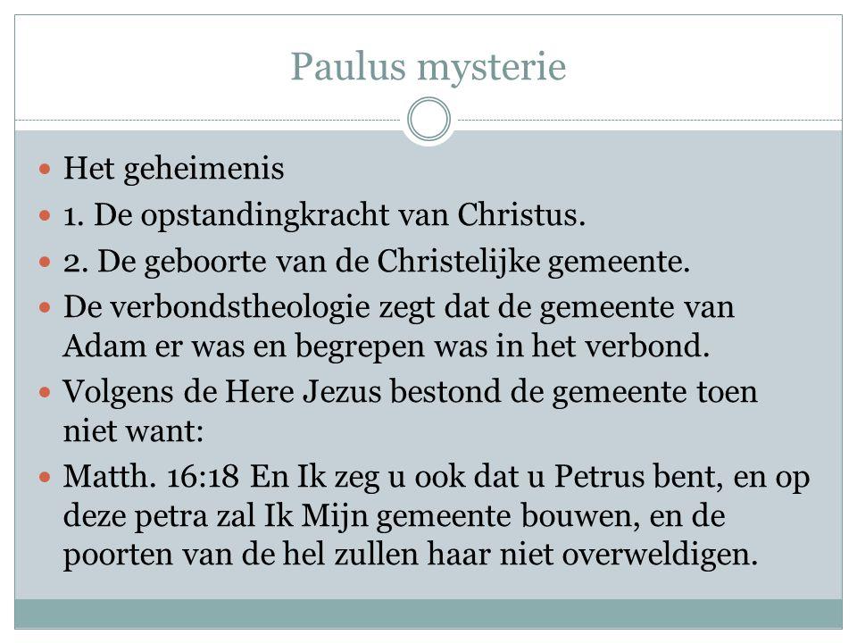 Paulus mysterie Het geheimenis 1. De opstandingkracht van Christus.