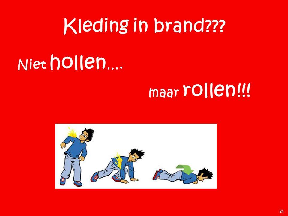 Kleding in brand Niet hollen…. maar rollen!!! Extra uitleg: