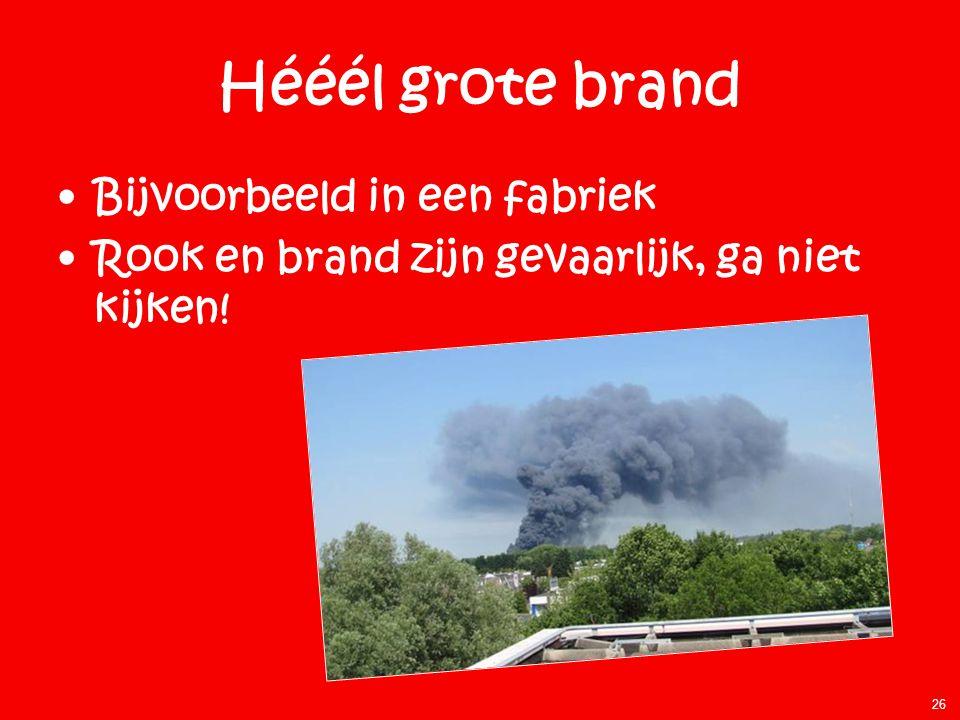 Hééél grote brand Bijvoorbeeld in een fabriek