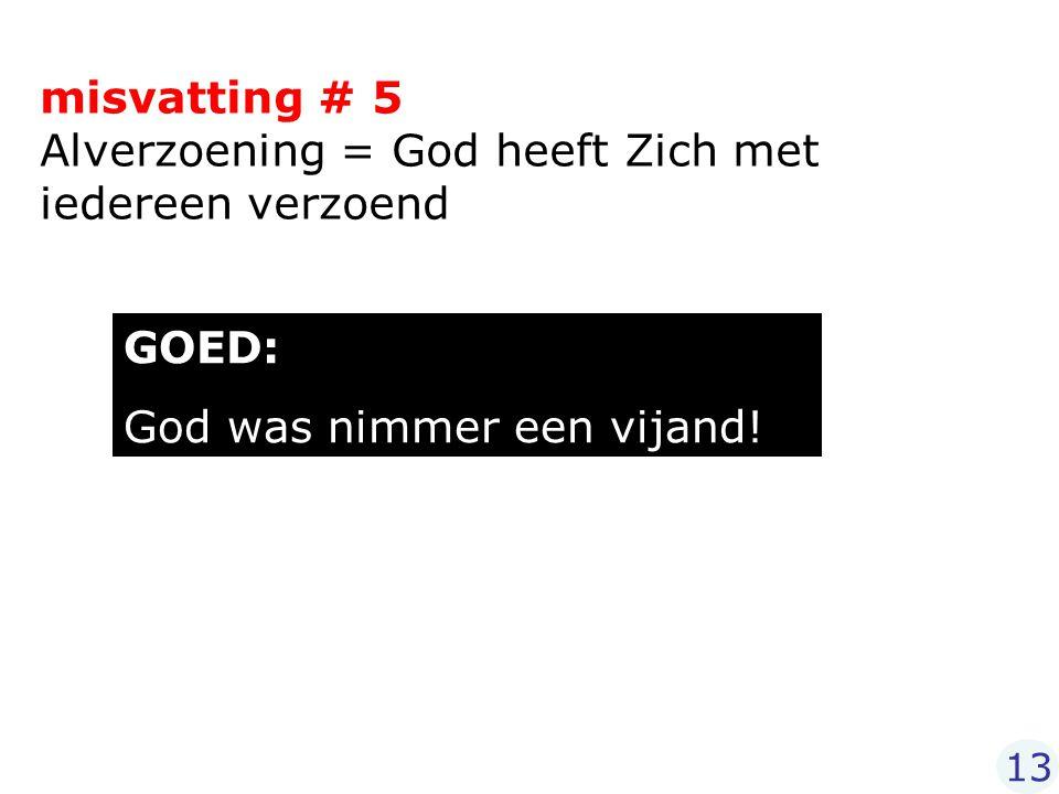 misvatting # 5 Alverzoening = God heeft Zich met iedereen verzoend