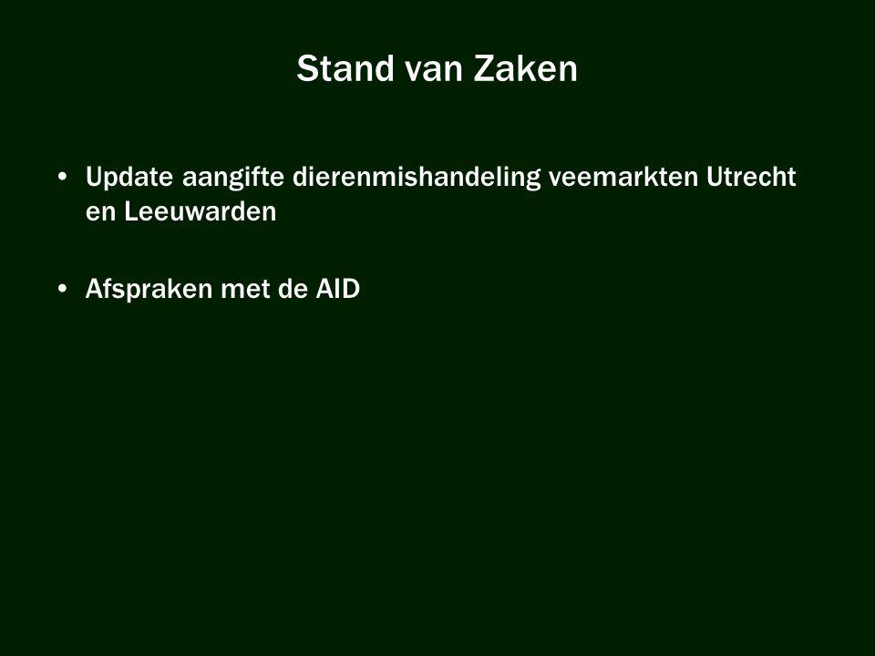 Stand van Zaken Update aangifte dierenmishandeling veemarkten Utrecht en Leeuwarden.