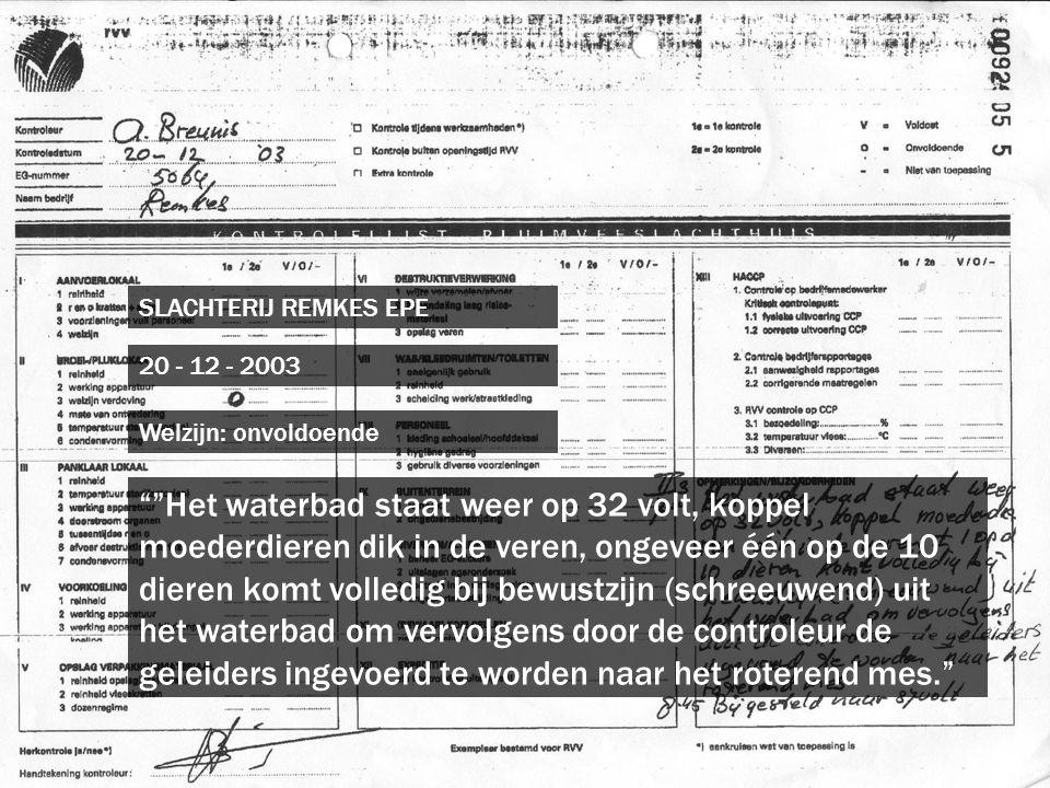 SLACHTERIJ REMKES EPE 20 - 12 - 2003. Welzijn: onvoldoende.