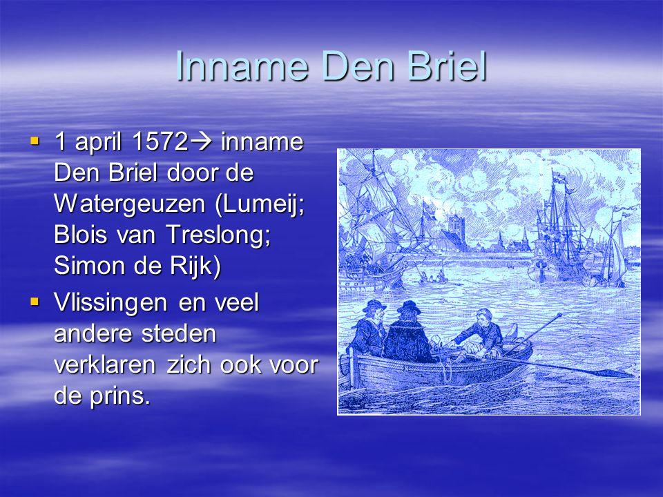 Inname Den Briel 1 april 1572 inname Den Briel door de Watergeuzen (Lumeij; Blois van Treslong; Simon de Rijk)