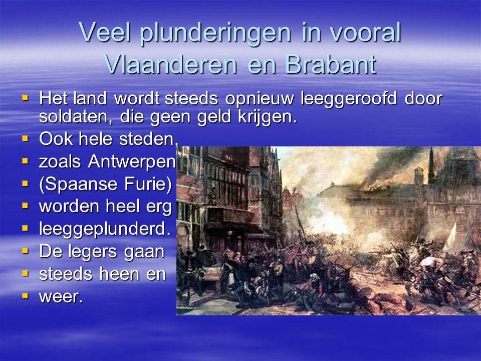 Veel plunderingen in vooral Vlaanderen en Brabant