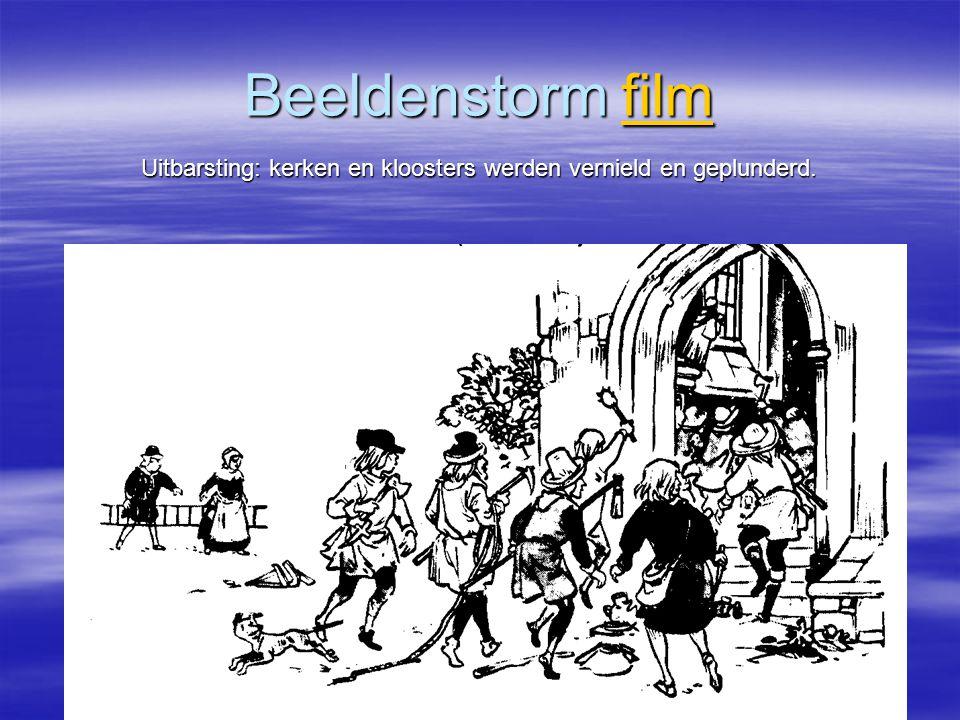 Beeldenstorm film Uitbarsting: kerken en kloosters werden vernield en geplunderd.