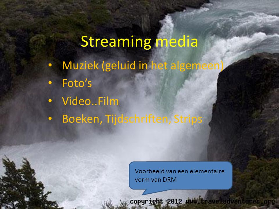 Streaming media Muziek (geluid in het algemeen) Foto's Video..Film
