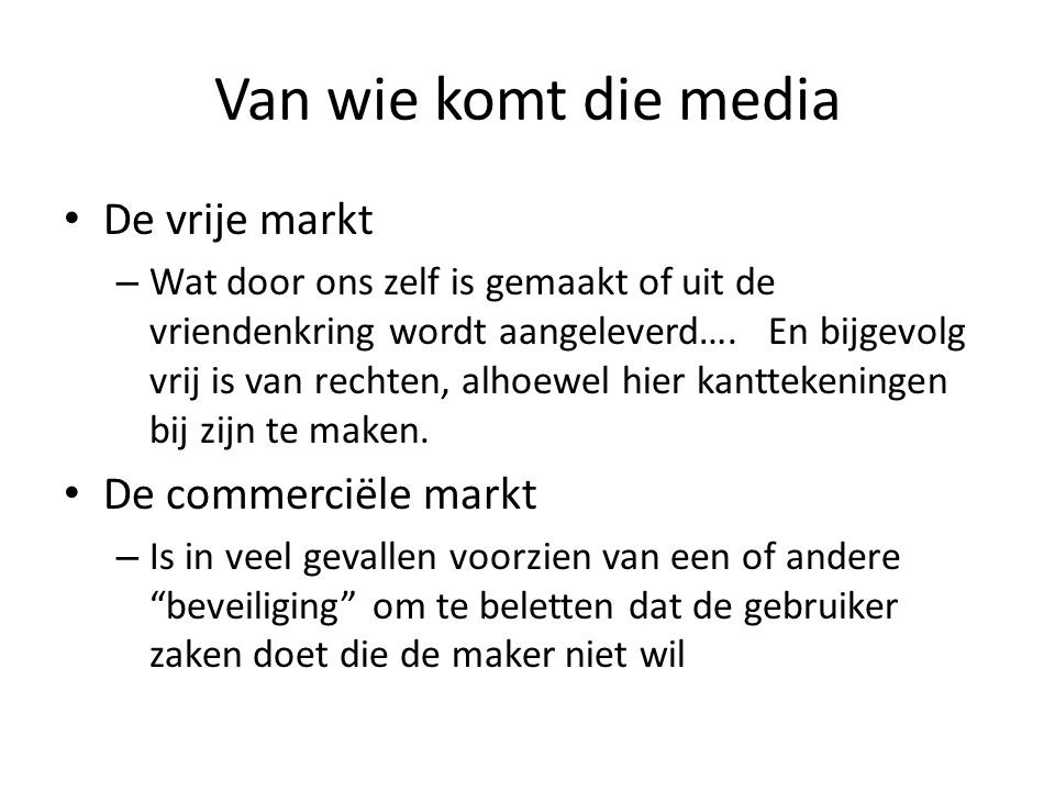 Van wie komt die media De vrije markt De commerciële markt