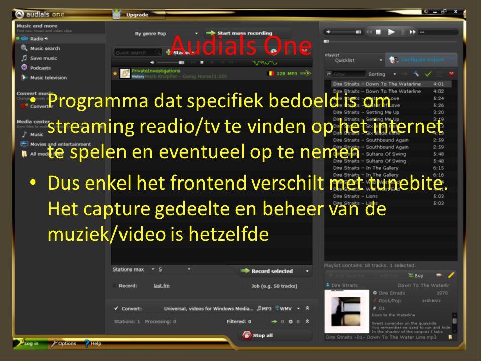 Audials One Programma dat specifiek bedoeld is om streaming readio/tv te vinden op het internet te spelen en eventueel op te nemen.