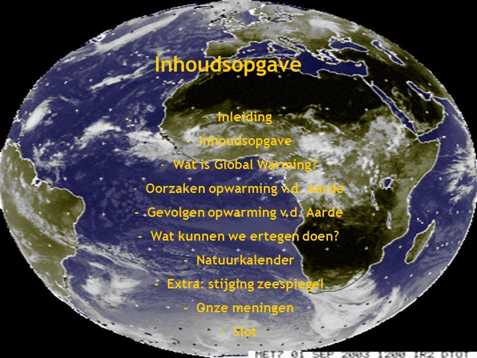 Oorzaken opwarming v.d. Aarde - Gevolgen opwarming v.d. Aarde