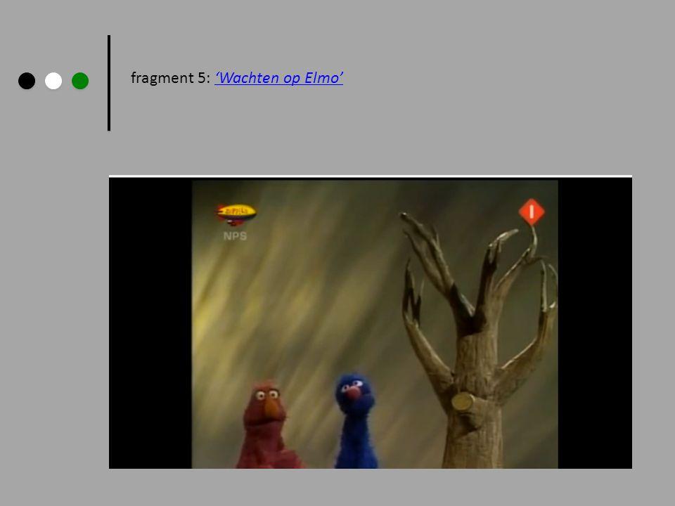 fragment 5: 'Wachten op Elmo'