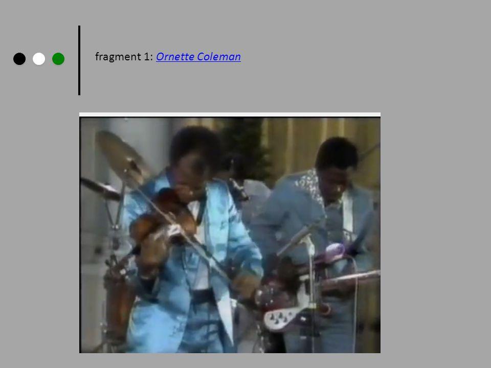 fragment 1: Ornette Coleman