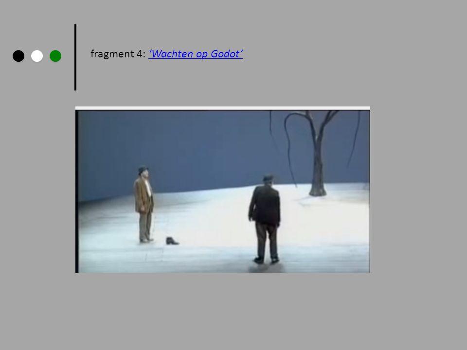 fragment 4: 'Wachten op Godot'