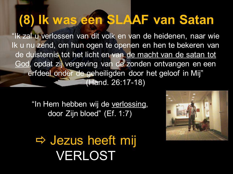 (8) Ik was een SLAAF van Satan