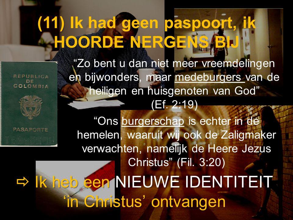 (11) Ik had geen paspoort, ik HOORDE NERGENS BIJ