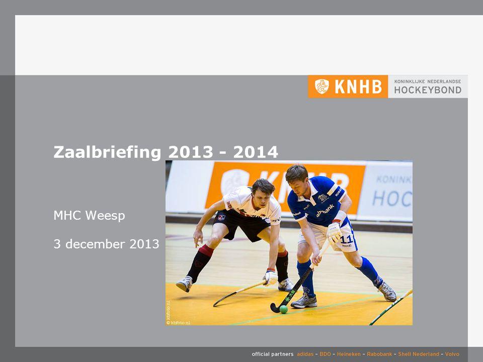 3-4-2017 Zaalbriefing 2013 - 2014 MHC Weesp 3 december 2013