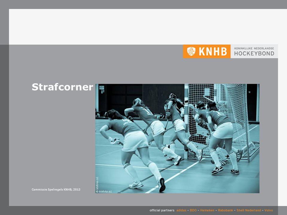 3-4-2017 Strafcorner Commissie Spelregels KNHB, 2013