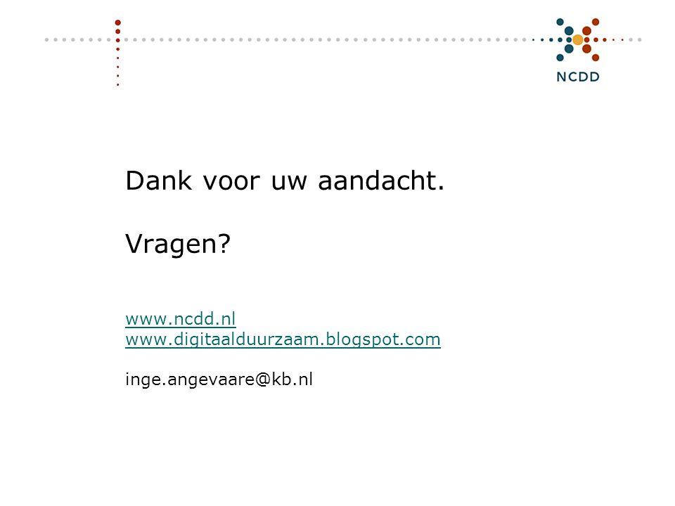 Dank voor uw aandacht. Vragen. www. ncdd. nl www. digitaalduurzaam