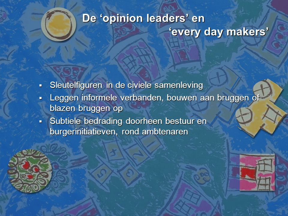 De 'opinion leaders' en 'every day makers'