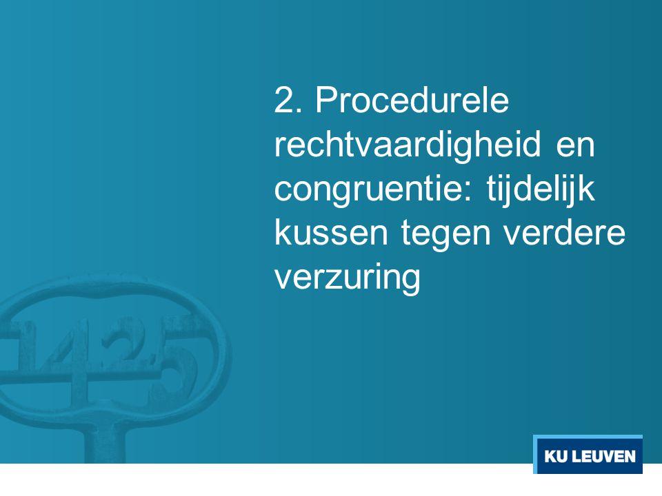 2. Procedurele rechtvaardigheid en congruentie: tijdelijk kussen tegen verdere verzuring