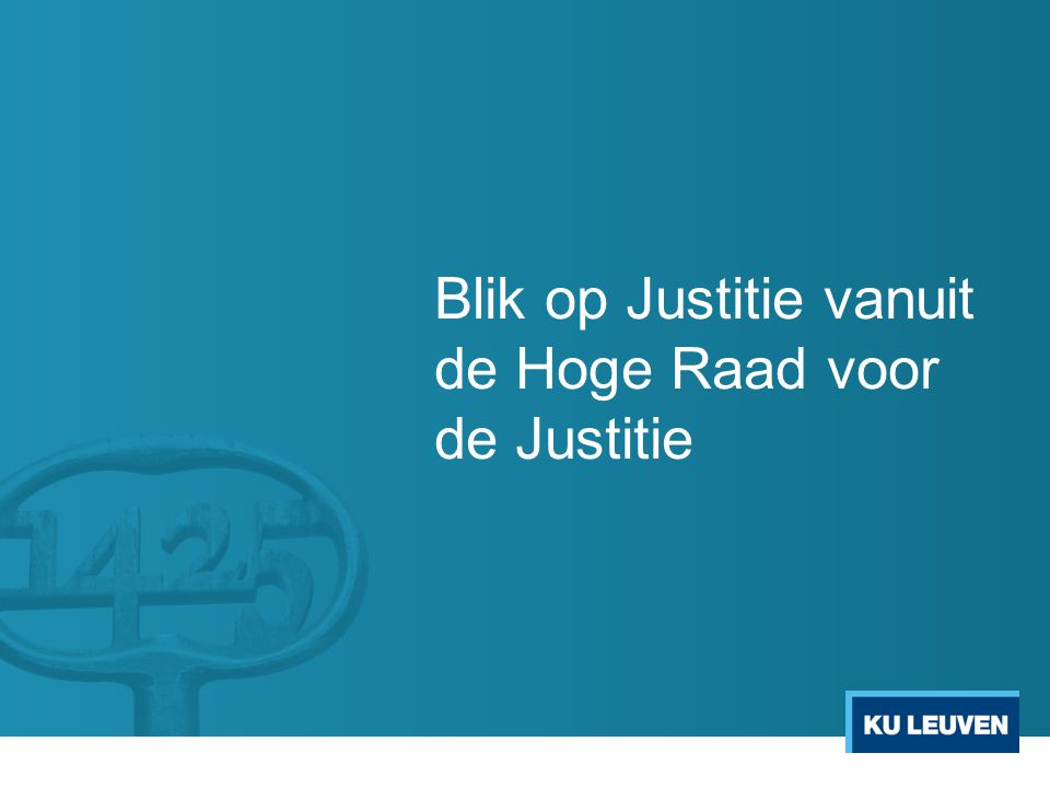 Blik op Justitie vanuit de Hoge Raad voor de Justitie