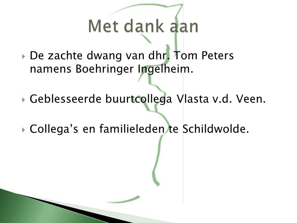Met dank aan De zachte dwang van dhr. Tom Peters namens Boehringer Ingelheim. Geblesseerde buurtcollega Vlasta v.d. Veen.