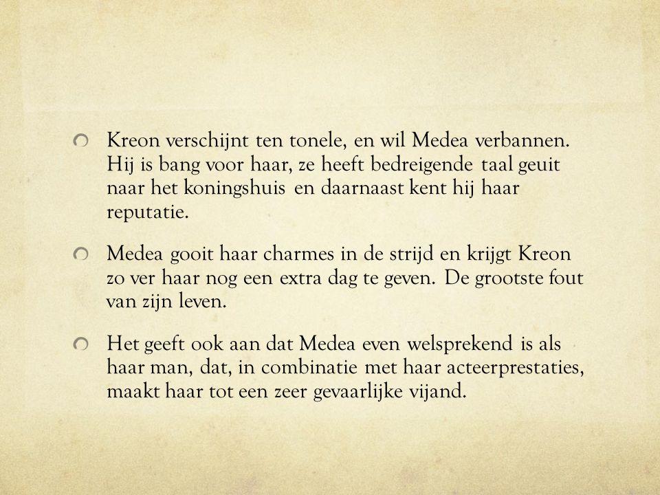 Kreon verschijnt ten tonele, en wil Medea verbannen
