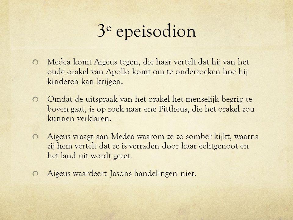3e epeisodion Medea komt Aigeus tegen, die haar vertelt dat hij van het oude orakel van Apollo komt om te onderzoeken hoe hij kinderen kan krijgen.