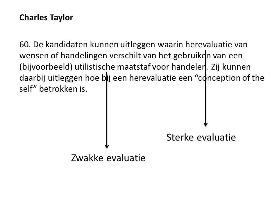 Sterke evaluatie Zwakke evaluatie Charles Taylor
