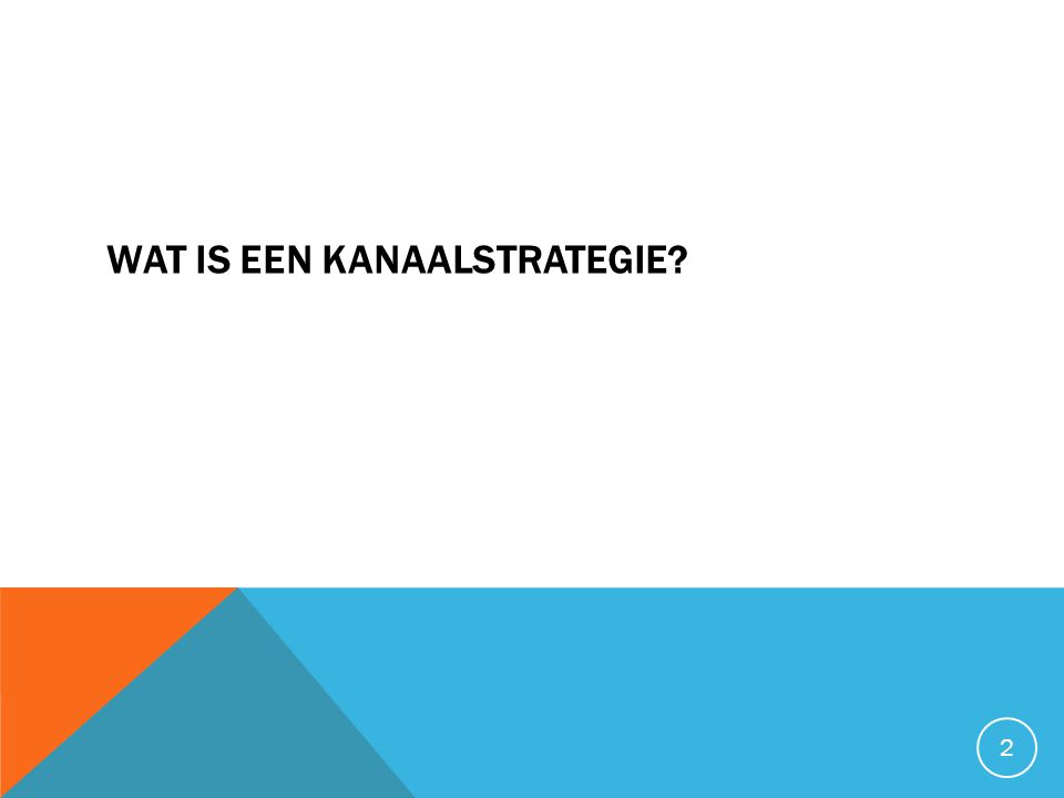 Wat is een kanaalstrategie