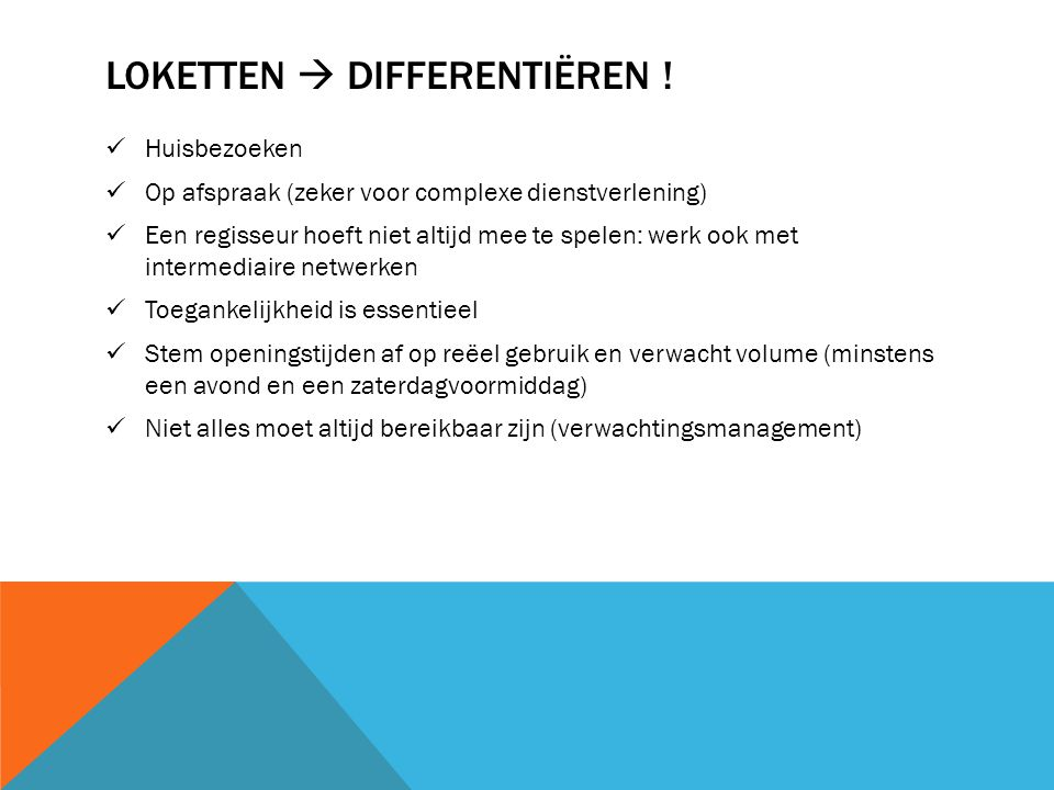 Loketten  differentiëren !