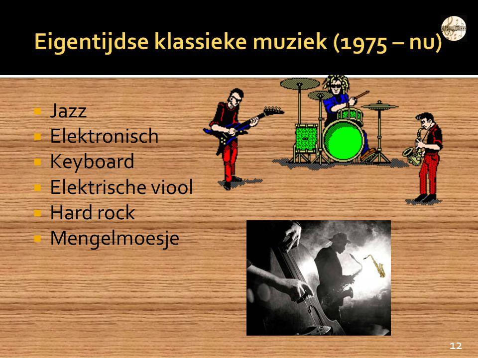 Eigentijdse klassieke muziek (1975 – nu)