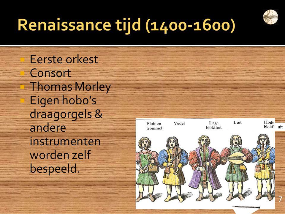 Renaissance tijd (1400-1600) Eerste orkest Consort Thomas Morley