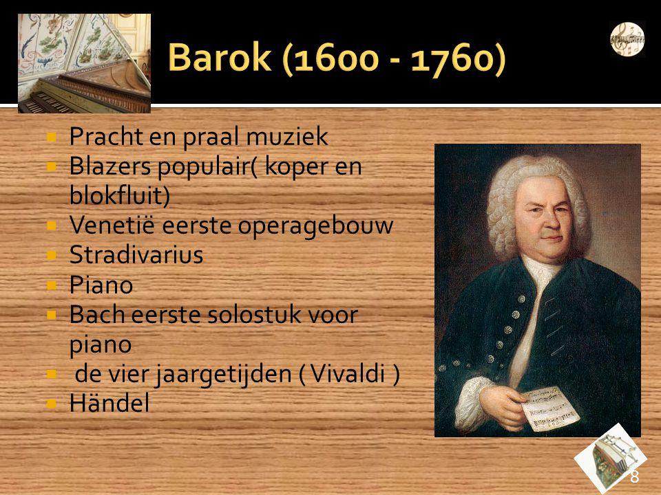 Barok (1600 - 1760) Pracht en praal muziek