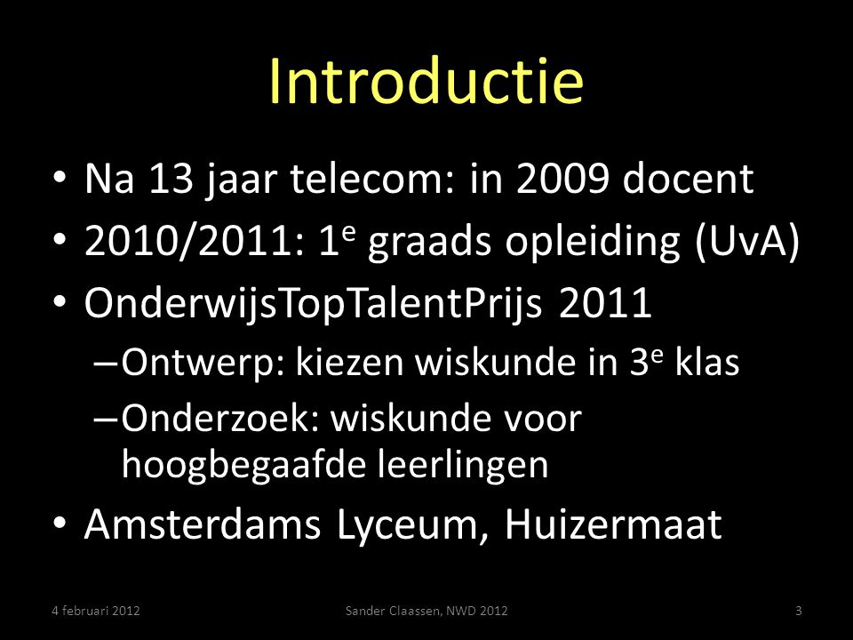 Introductie Na 13 jaar telecom: in 2009 docent
