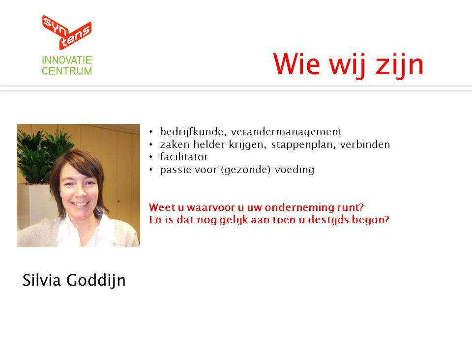 Wie wij zijn Silvia Goddijn Syntens Innovatiecentrum
