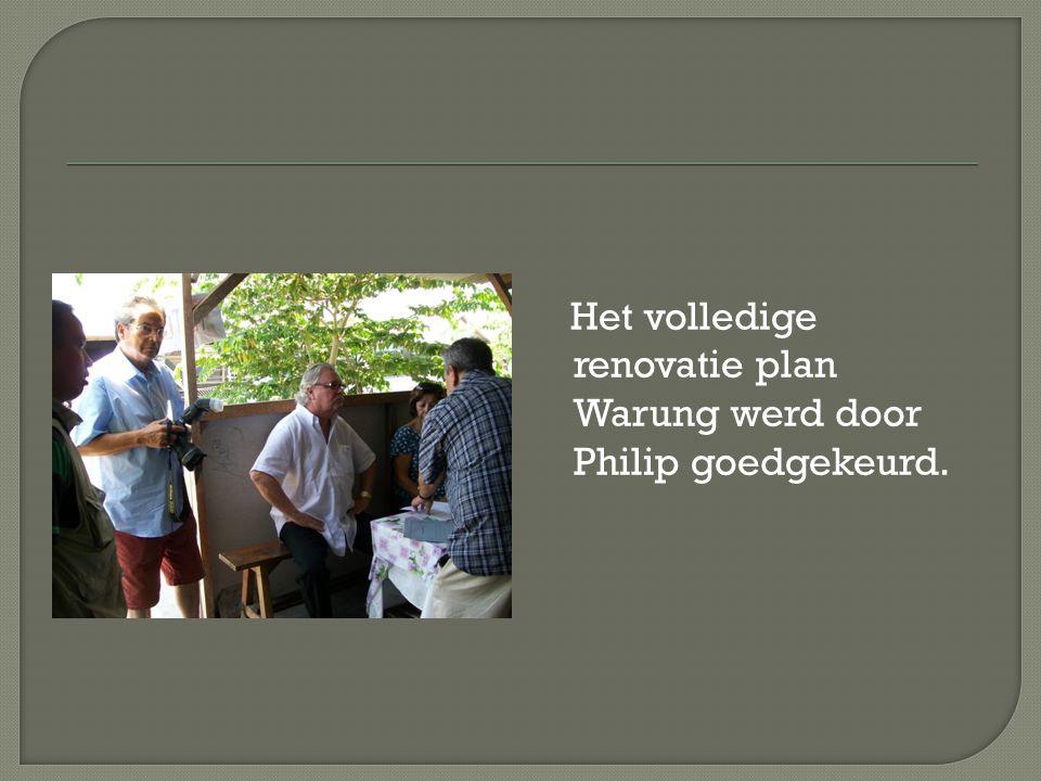 Het volledige renovatie plan Warung werd door Philip goedgekeurd.