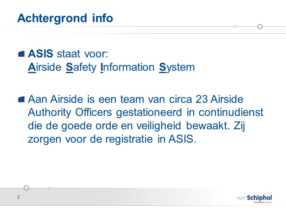 Achtergrond info ASIS staat voor: Airside Safety Information System