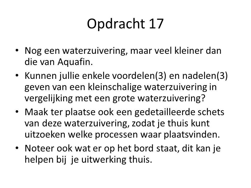 Opdracht 17 Nog een waterzuivering, maar veel kleiner dan die van Aquafin.