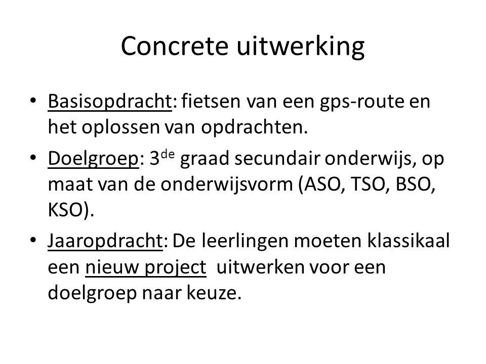 Concrete uitwerking Basisopdracht: fietsen van een gps-route en het oplossen van opdrachten.