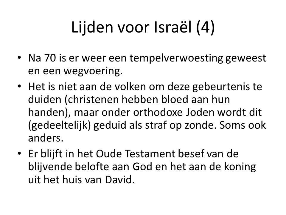 Lijden voor Israël (4) Na 70 is er weer een tempelverwoesting geweest en een wegvoering.
