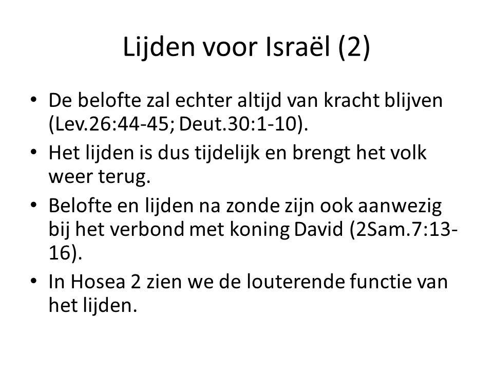 Lijden voor Israël (2) De belofte zal echter altijd van kracht blijven (Lev.26:44-45; Deut.30:1-10).