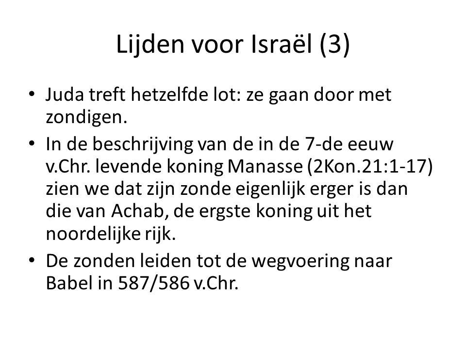 Lijden voor Israël (3) Juda treft hetzelfde lot: ze gaan door met zondigen.