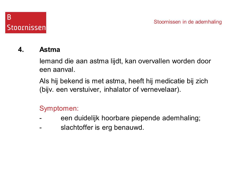 Iemand die aan astma lijdt, kan overvallen worden door een aanval.