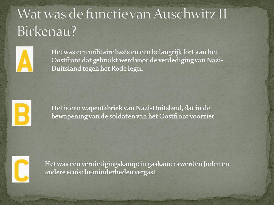 Wat was de functie van Auschwitz II Birkenau