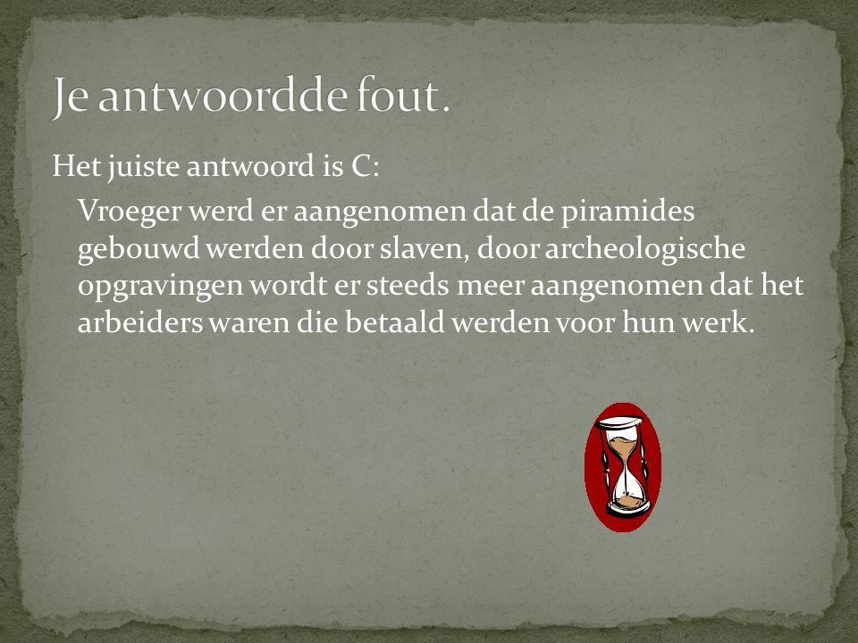 Je antwoordde fout.