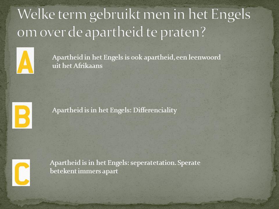 Welke term gebruikt men in het Engels om over de apartheid te praten