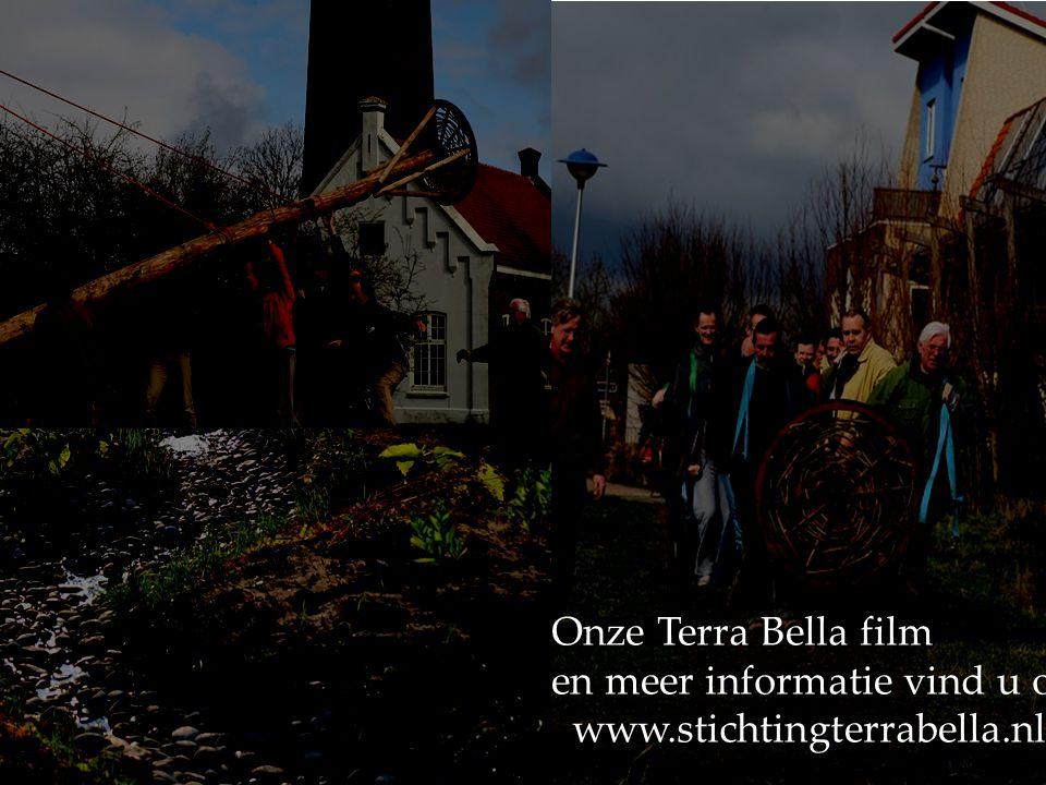 Onze Terra Bella film en meer informatie vind u op: www.stichtingterrabella.nl
